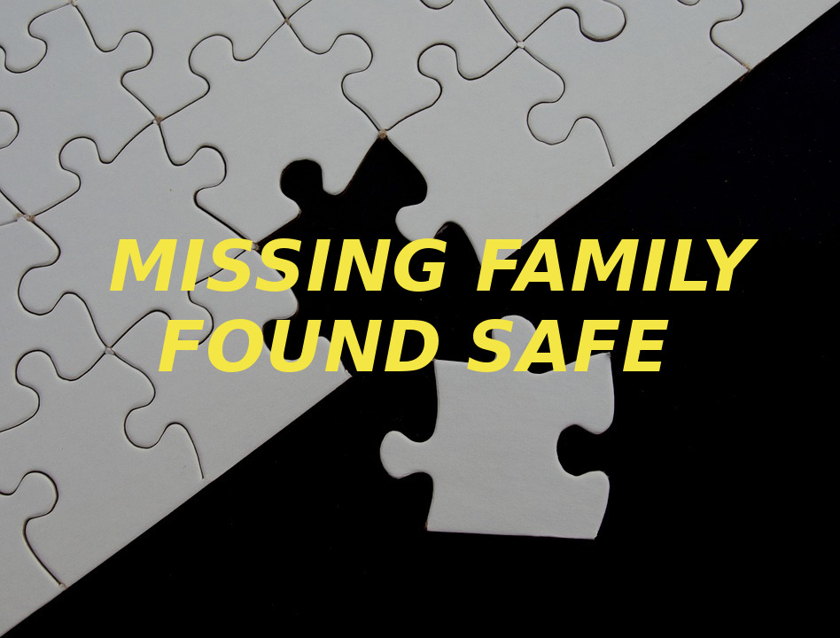 missing family found safe