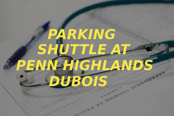 parking shuttle Penn Highlands DuBois