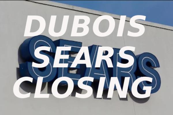 DuBois Sears Closing