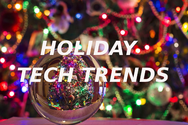 holiday tech trends