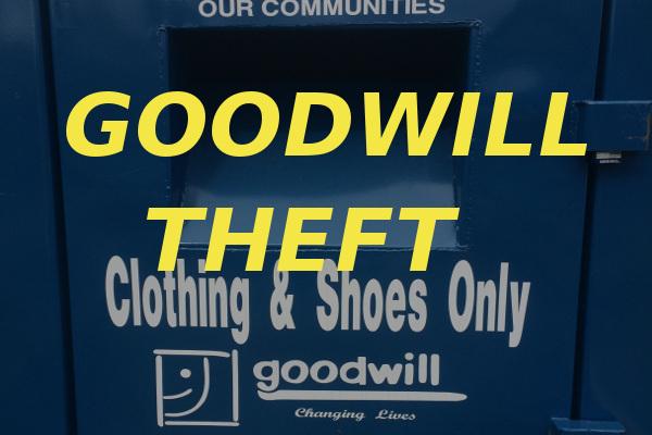 Goodwill Drop-Off Donations Stolen