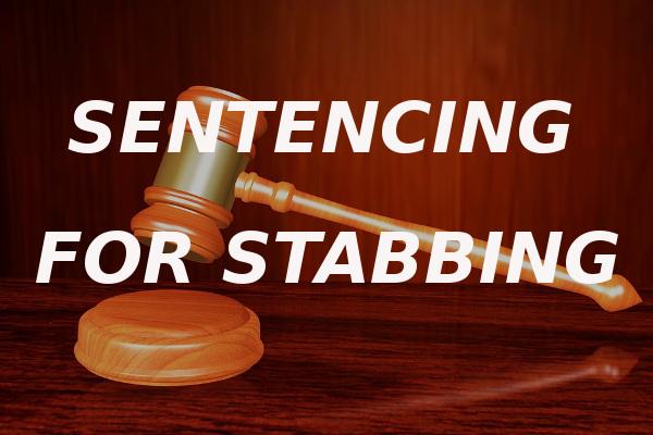 sentencing stabbing