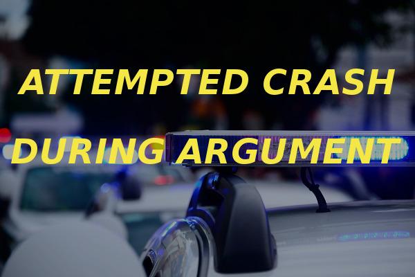 attempted crash during argument